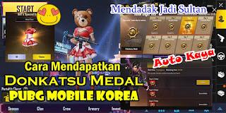Cara Mendapatkan Banyak Donkatsu Medal Di PUBG Mobile Korea