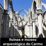 Ruínas e museu arqueológico do Carmo