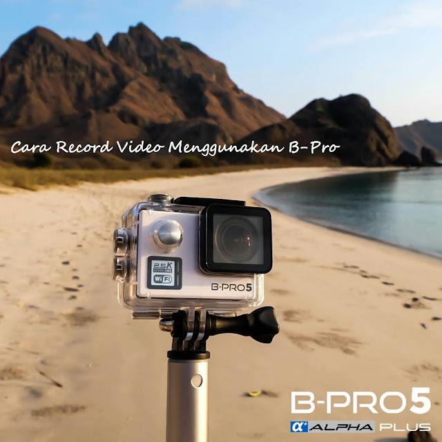 Tips Pintar Cara Record Video Menggunakan B-Pro Agar Hasil Memuaskan