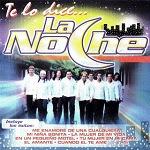 La Noche - TE LO DICE 2003 Disco Completo