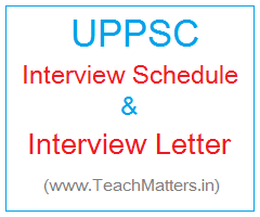 image : UPPSC Interview Schedule 2017 Interview Letter @ TeachMatters