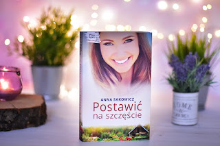 """Anna Sakowicz - """"Postawić na szczęście"""""""