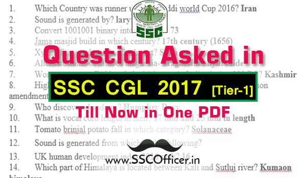 Question Asked in SSC CGL 2017 Tier-1 Till Now in One PDF- SSC Officer