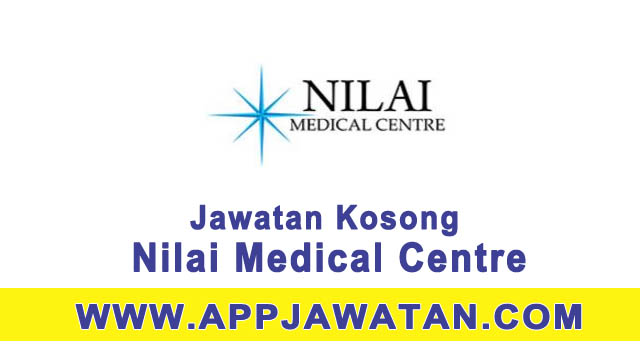 Jawatan Kosong di Nilai Medical Centre - 31 Mac 2017