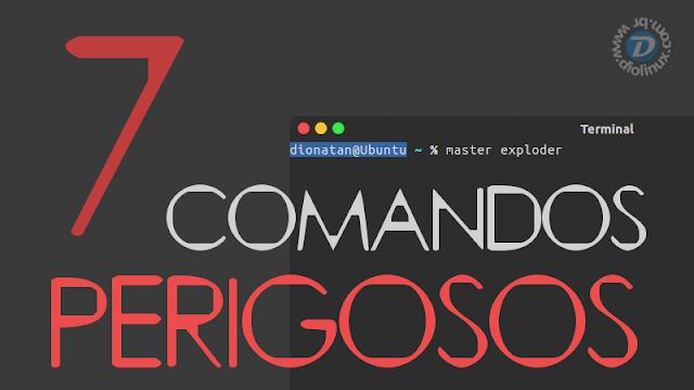 7 Comandos perigosos do mundo Linux