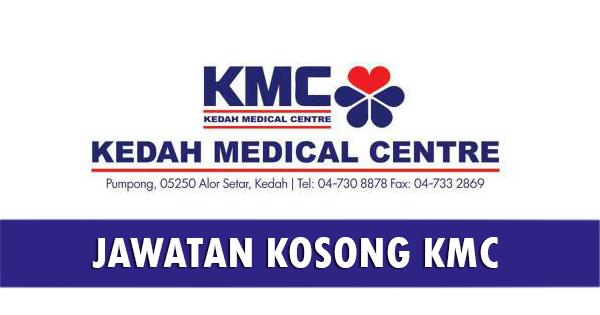 Jawatan Kosong di Kedah Medical Centre KMC