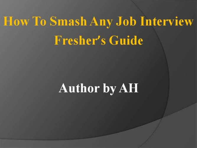 How To Smash Any Job Interviews