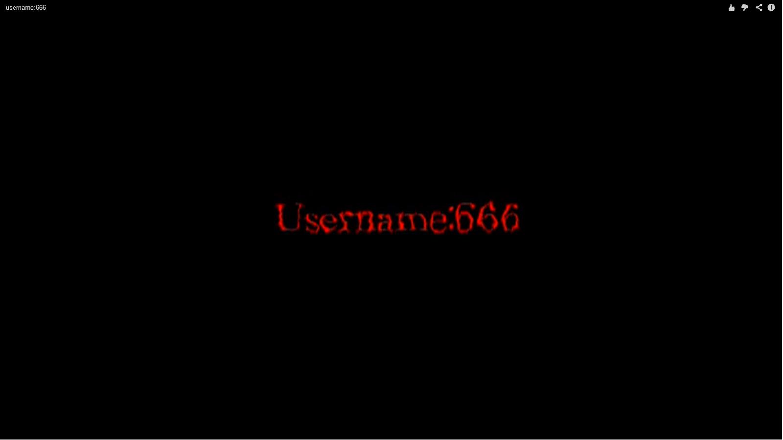 username 666 is basically a creepypasta but it s stillUsername 666