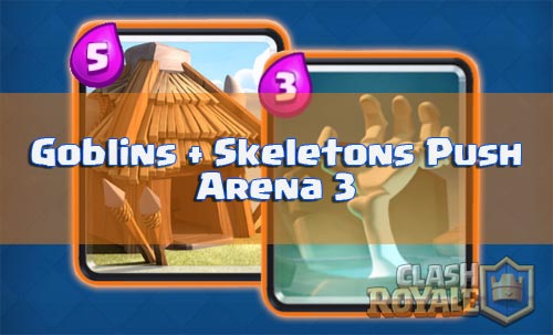 Strategi serangan goblins dan skeletons deck arena 3 clash royale