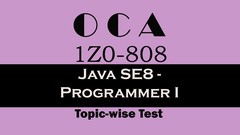 Java Certification - OCA (1Z0-808) Topic-wise Tests [2019]