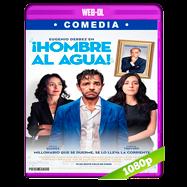 ¡Hombre al agua! (2018) WEB-DL 1080p Audio Dual Latino-Ingles