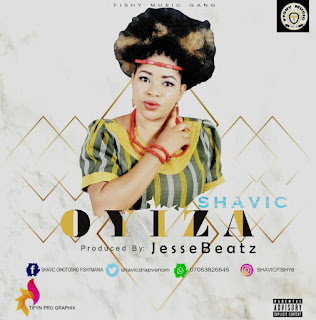 Music: Shavic - Oyiza | Produced By JesseBeatZ