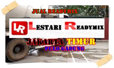 JUAL READY MIX DI PULO GADUNG | JAKARTA TIMUR