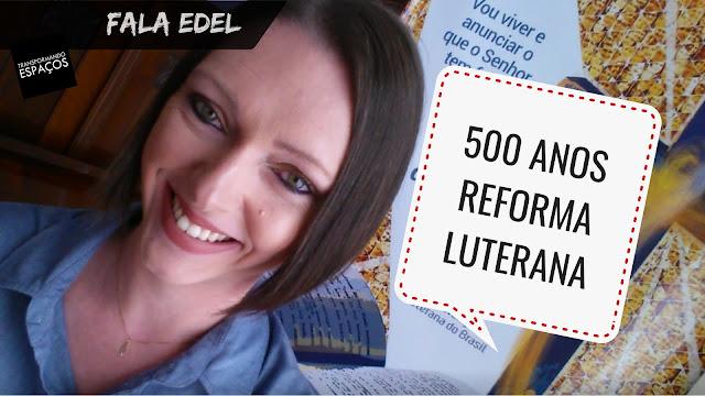 Sobre as celebrações aos 500 anos da Reforma Luterana e/ou Protestante!
