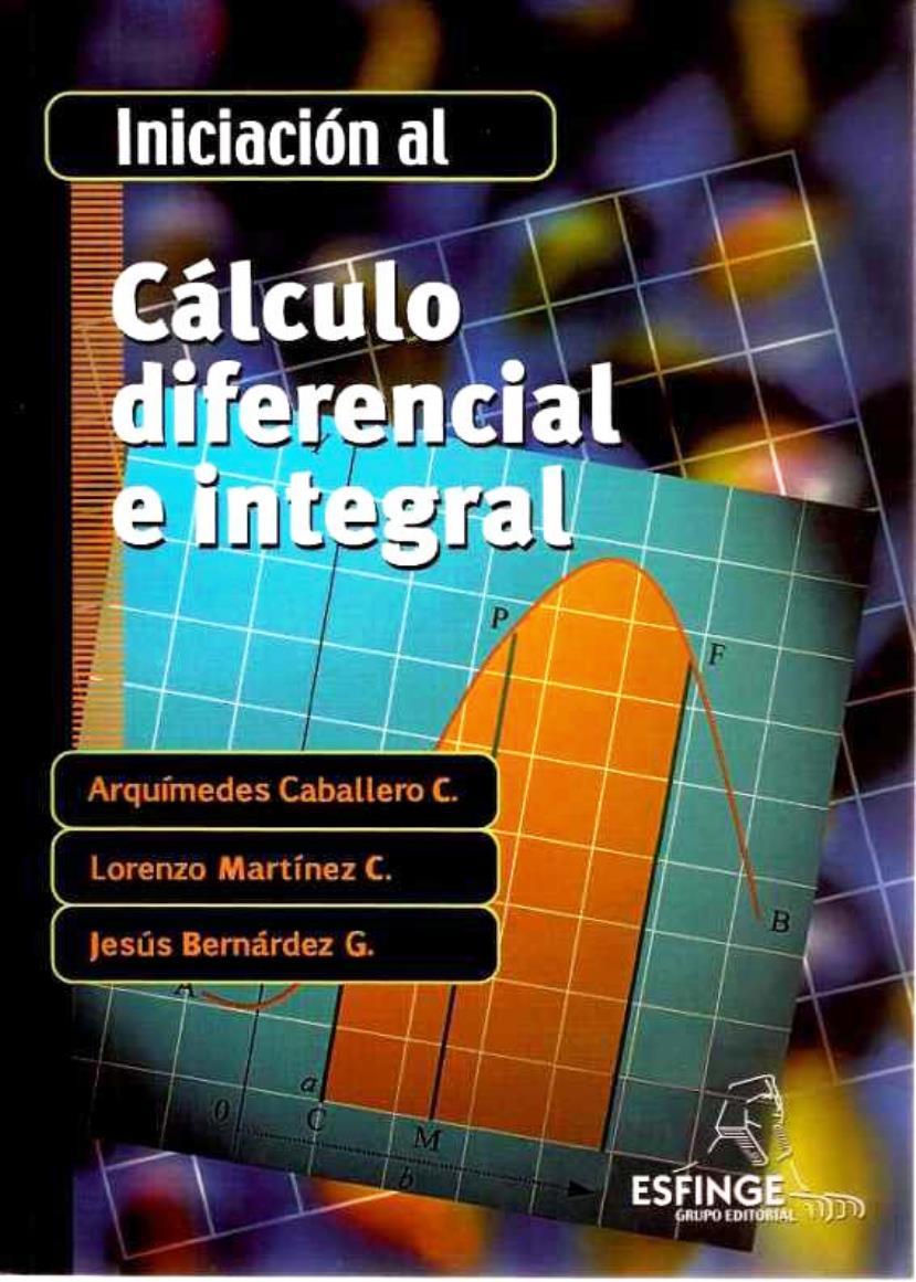 Iniciación al cálculo diferencial e integral – Arquímedes Caballero C.