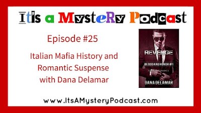 It's a Mystery Podcast - Italian mafia history and romantic suspense with Dana Delamar