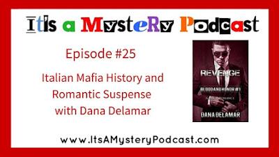 It's a Mystery Podcast - Italian mafia history and romantic suspense with Dana Delamar