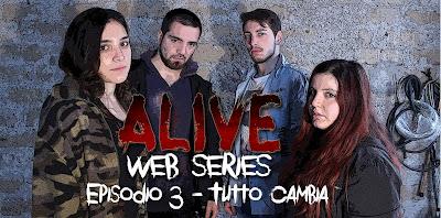 ALIVE - Episodio 3 - Tutto Cambia