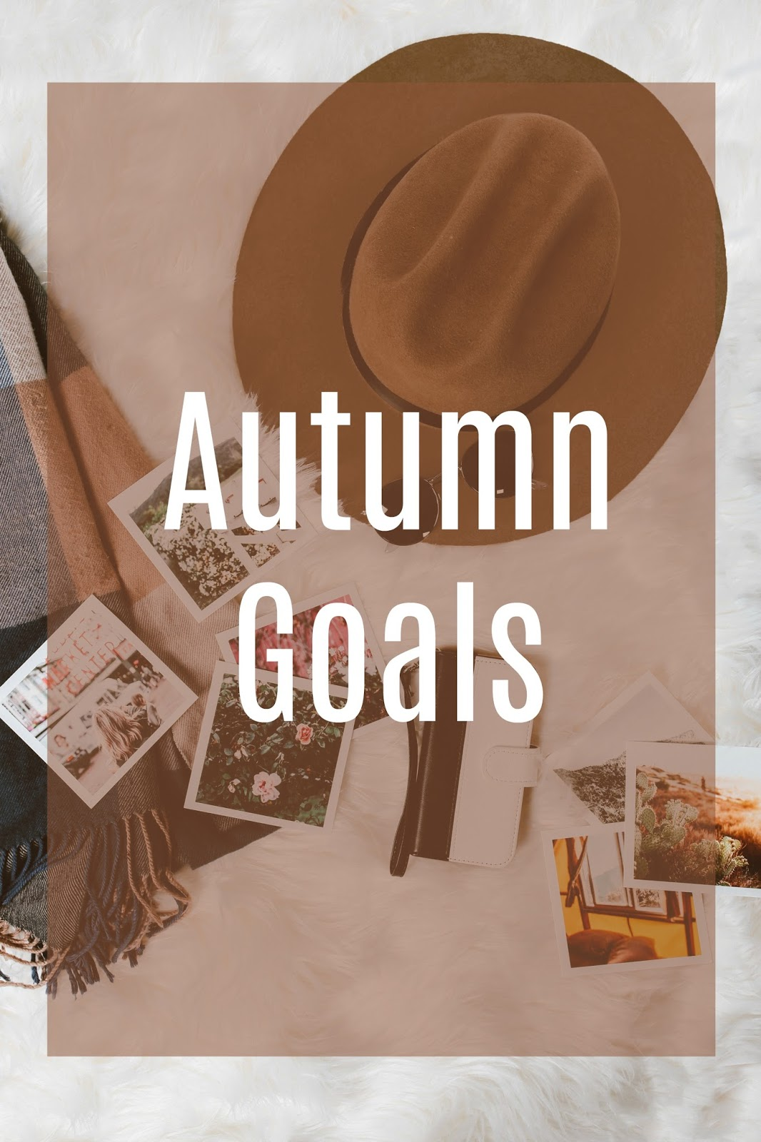 Autumn goals I want to achieve including personal and blogging.
