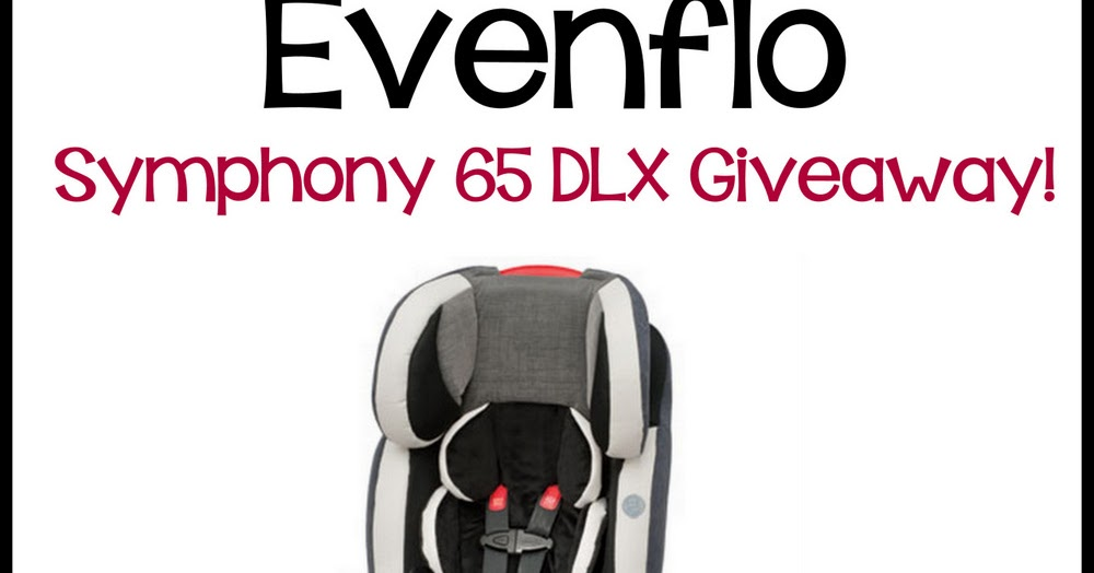 Car Seat Giveaway: Evenflo Symphony Car Seat Giveaway From Thrifty Nifty