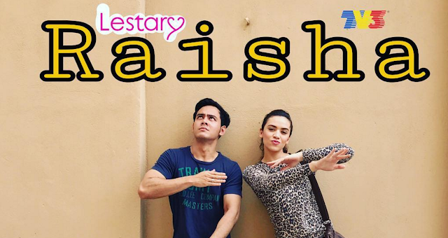 Drama Raisha [2017] Lestary TV3