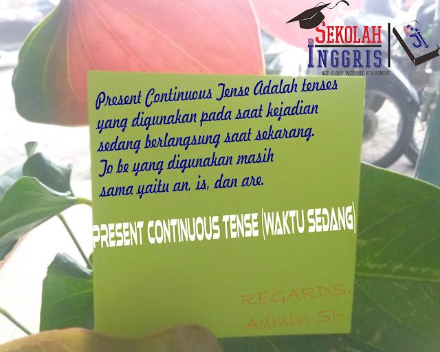Present Continuous Tense (Waktu Sedang) Berserta Contoh