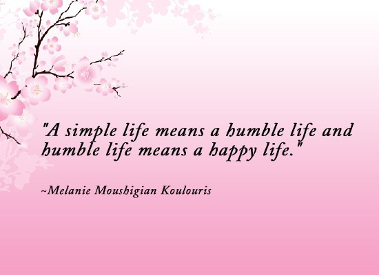 Quotes About A Simple Life: Inspirational Picture Quotes...: A Simple Humble Happy Life