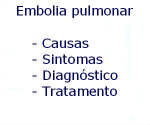 Embolia pulmonar causas sintomas diagnóstico tratamento prevenção riscos complicações