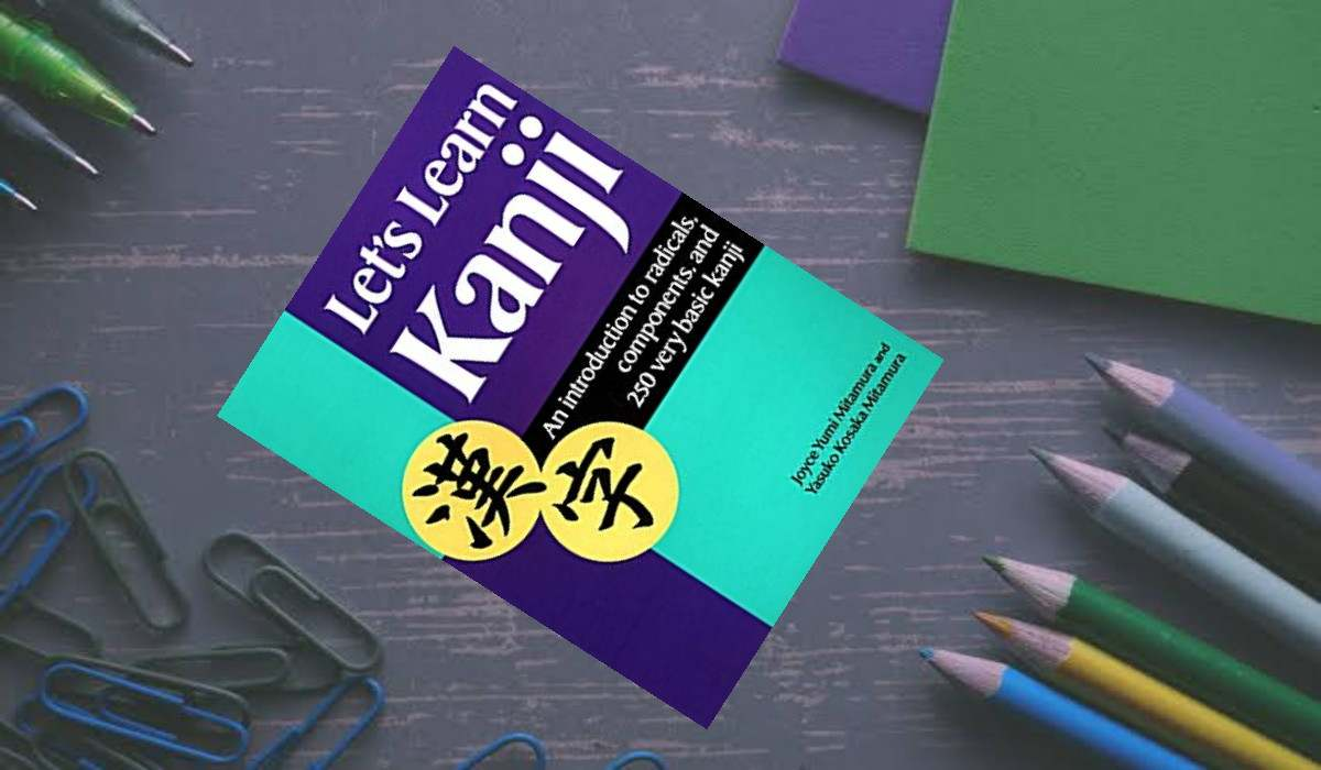 E-Book Lets Learn Kanji: An Introduction to Radicals, Components and 250 Very Basic Kanji