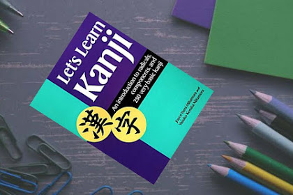 E-Book Let's Learn Kanji: An Introduction to Radicals, Components and 250 Very Basic Kanji