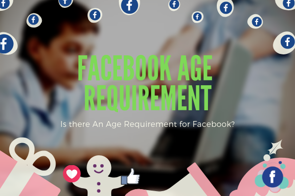 Minimum Age For Facebook<br/>