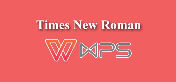 Download Cara Menambahkan Font Times New Roman di WPS Office ...
