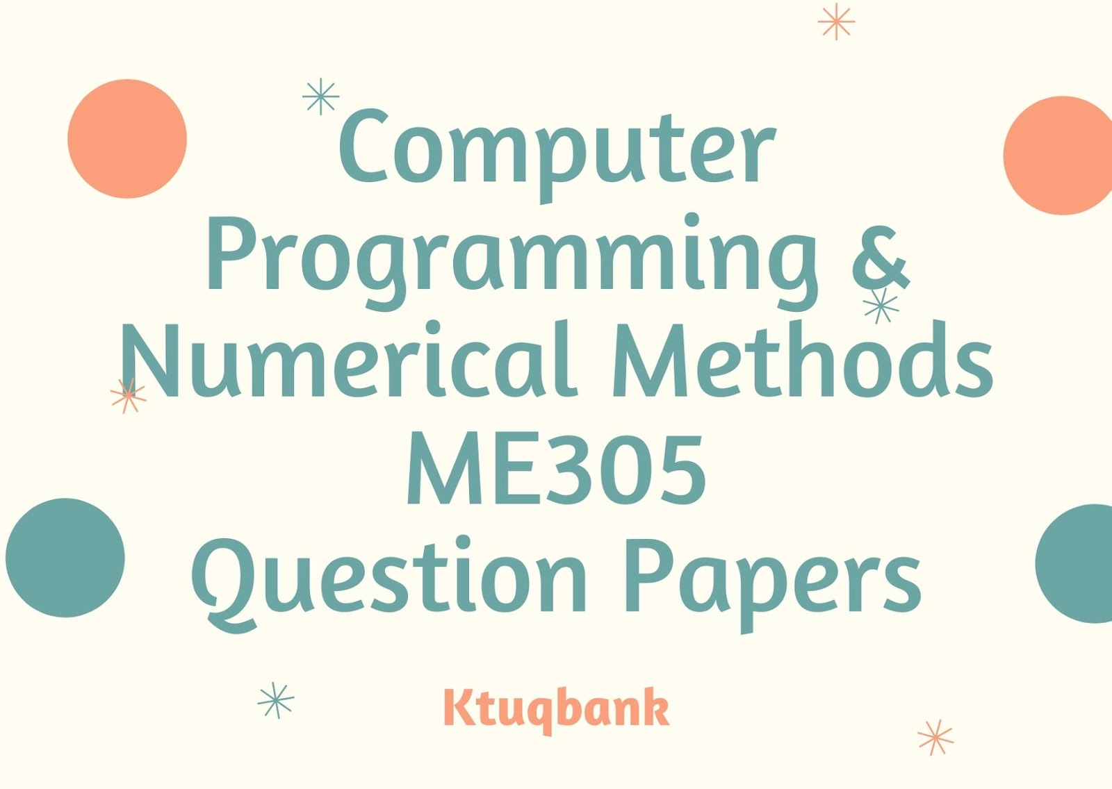 Computer Programming & Numerical Methods | ME305 | Question Papers (2015 batch)