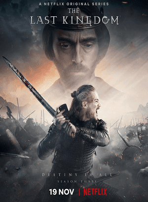 O Último Reino - The Last Kingdom 3ª Temporada Séries Torrent Download completo