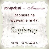 http://scrapek.blogspot.com/2016/06/wyzwanie-nr-47-szyjemy.html