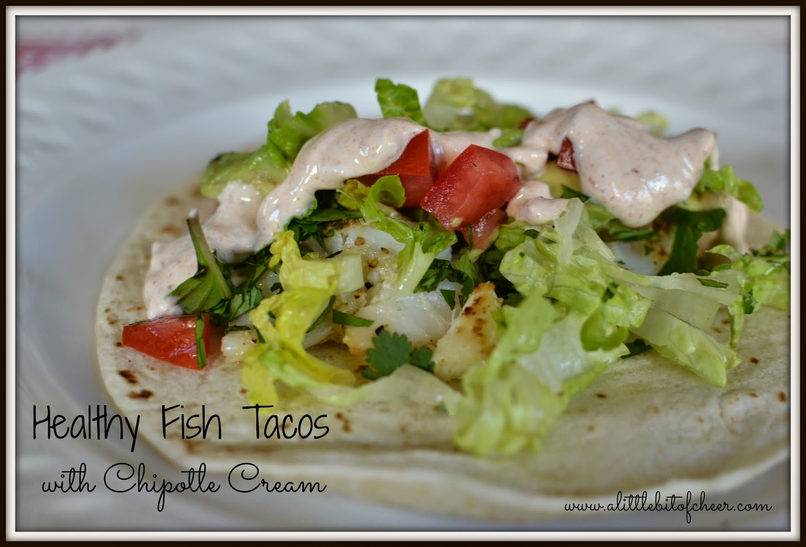 Healthy Fish Tacos with Chipotle Cream Recipe