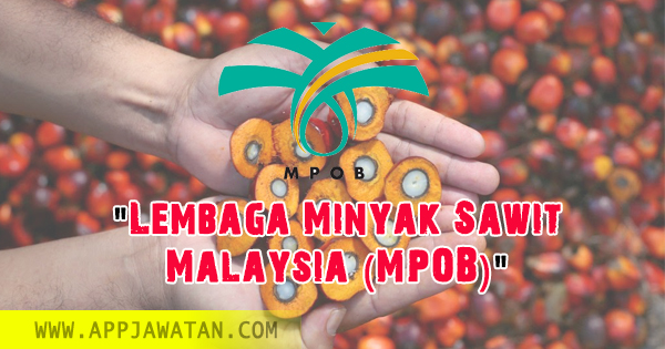Jawatan Kosong di Lembaga Minyak Sawit Malaysia (MPOB).