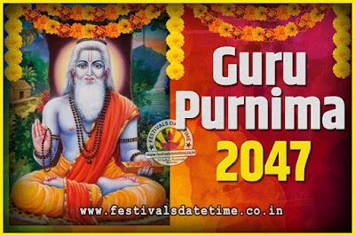 2047 Guru Purnima Pooja Date and Time, 2047 Guru Purnima Calendar