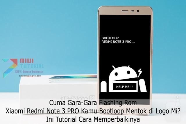 Cuma Gara-Gara Flashing Rom: Xiaomi Redmi Note 3 PRO Kamu Bootloop Mentok di Logo Mi? Ini Tutorial Cara Memperbaikinya