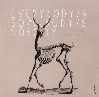 Fred Frith, Darren Johnston, Everybody's Somebody's Nobody
