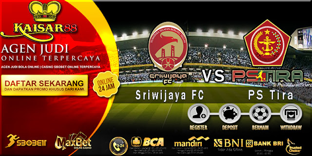 Prediksi Bola Jitu Sriwijaya vs PS Tira 6 Juli 2018