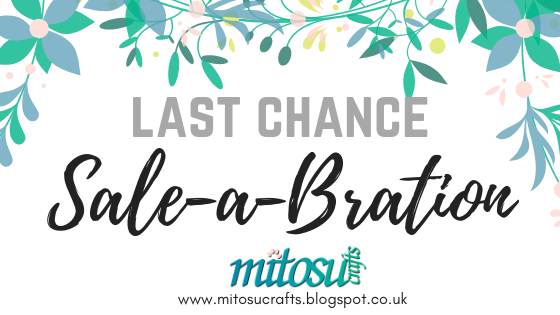 Last Chance Stampin' Up! Sale-A-Bration Promotion from Mitosu Crafts UK Online Shop
