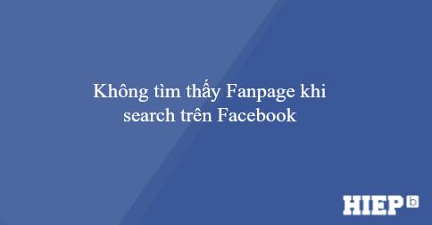 Giải quyết vấn đề không thể tìm thấy Fanpage khi search trên hộp tìm kiếm của Facebook