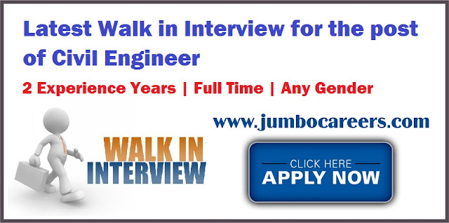 Latest Walk in Interview for the post of Civil Engineer