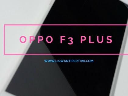 Nikmati Tren Group Selfie Dengan 4 Keuntungan OPPO F3 Plus