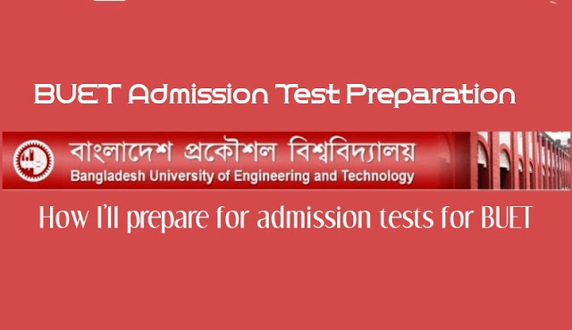 BUET Admission Test Preparation || বুয়েট ভর্তি পরীক্ষার প্রস্তুতি || How I'll prepare for admission tests for BUET