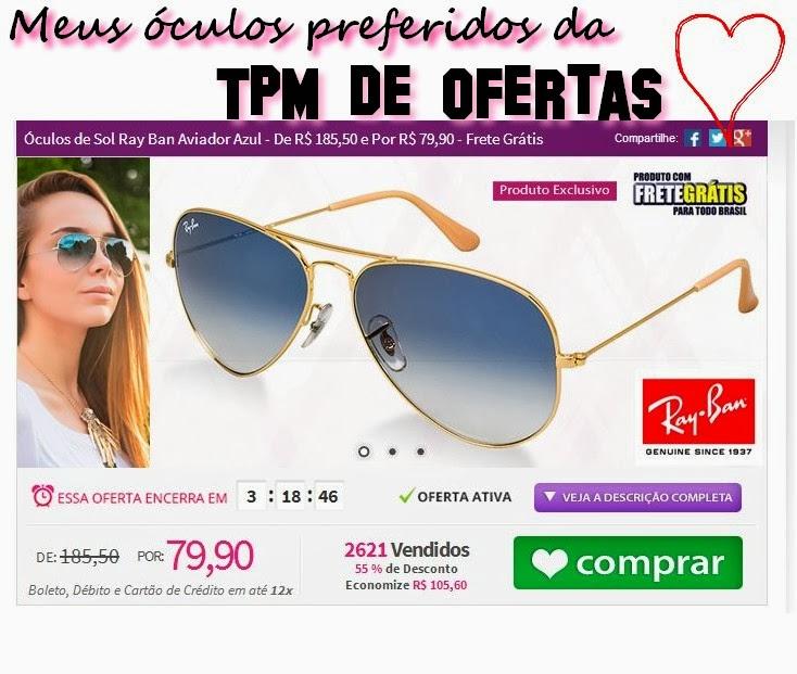 8952720fc http://www.tpmdeofertas.com.br/Oferta-Oculos-de-Sol-Ray-Ban-Aviador -Azul---De-R-18550-e-Por-R-7990---Frete-Gratis-568.aspx