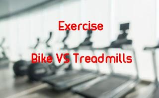 Exercise Treadmills VS Bikes