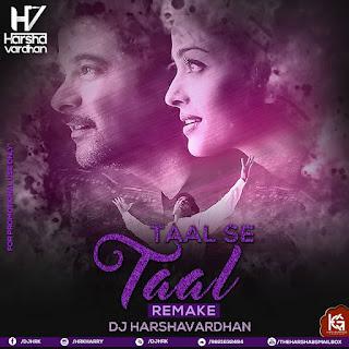 Taal Se Taal ( Remake ) - Dj Harshavardhan