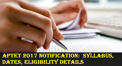 APTET 2017 Notification: Check Syllabus, Important Dates, Eligibility Details